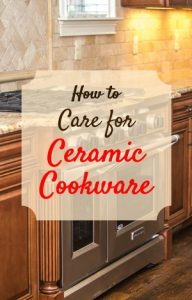 how to care for ceramic cookware