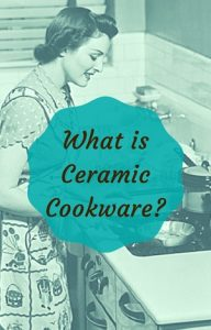 what is ceramic cookware