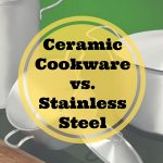 ceramic cookware vs stainless steel