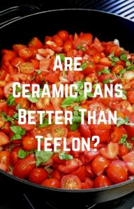 are ceramic pans better than teflon